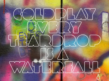 Venerdì la nuova canzone dei Coldplay: Every Teardrop Is A Waterfall – ecco la cover