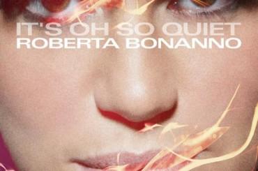 Se Roberta Bonanno rifà It's Oh So Quiet di Bjork