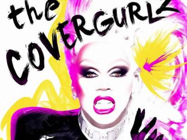 RuPaul Presents: The CoverGurlz – arriva l'album con i video