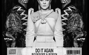 Röyksopp-Robyn-Do-It-Again