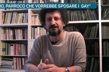 Don Fabio Corazzina, il parroco che vorrebbe sposare i gay – video
