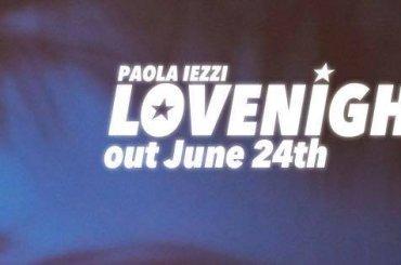Love Night, torna Paola Iezzi da solista – dal 24 giugno on line
