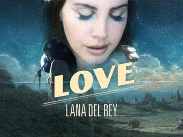 LOVE, Lana Del Rey lancia ufficialmente il nuovo singolo – audio