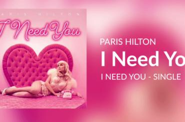 I Need You di Paris Hilton, ecco il nuovo singolo – audio