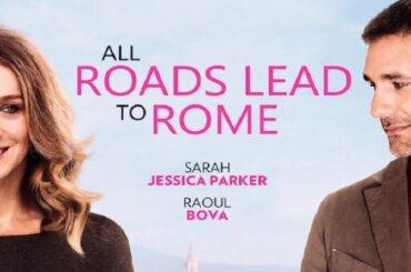 Stasera su Canale 5 Tutte le strade portano a Roma,  film con Sarah Jessica Parker e Raoul Bova