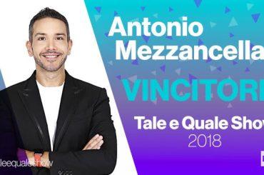 Tale e Quale Show 2018, vince Antonio Mezzancella – classifica finale e qualificati al TORNEO dei CAMPIONI
