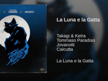 La Luna e la Gatta, ecco il nuovo tormentone di  Takagi & Ketra con Tommaso Paradiso, Jovanotti e Calcutta – audio