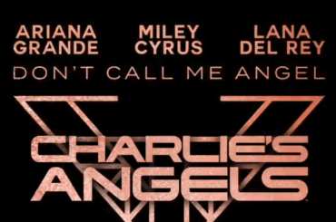 Don't Call Me Angel: Ariana Grande, Miley Cyrus e Lana Del Rey cantano per le Charlie's Angels