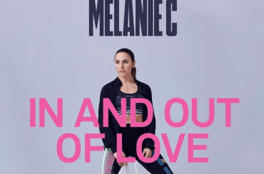 In And Out Of Love, arriva a sorpresa il nuovo singolo di Melanie C