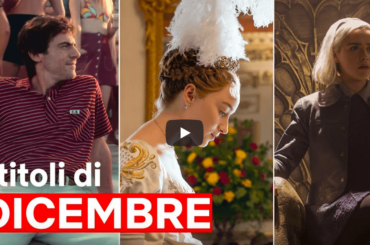 Netflix Dicembre 2020, tutte le serie e i film  – video
